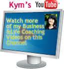 Watch Kym's YouTube Videos